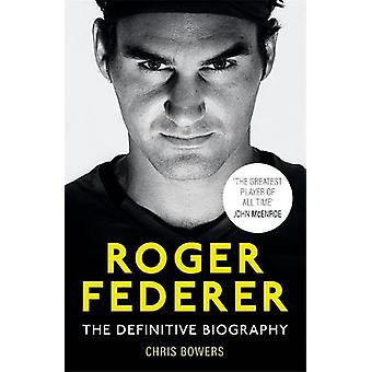 Federer The Definitive Biography