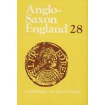 AngloSaxon England Volume 28 by Edited by Michael Lapidge & Edited by Malcolm Godden & Edited by Simon Keynes