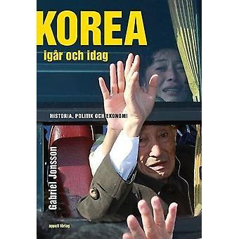 Korea yesterday and today. History, Politics and Economy 9789198406443