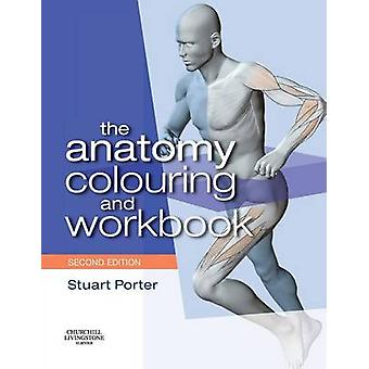 The Anatomy Colouring and Workbook by Porter & Stuart