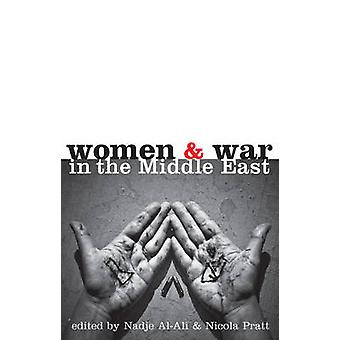 Women and War in the Middle East by Nadje AlAli