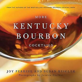 Mer Kentucky Bourbon Cocktails av glädje Perrine - Susan Reigler - Jess
