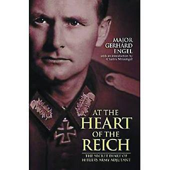 At the Heart of the Reich - The Secret Diary of Hitler's Army Adjutant