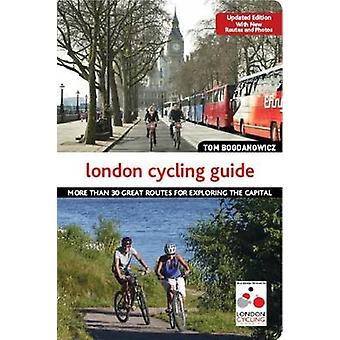 The London Cycling Guide - 30 Great Routes for Exploring the Capital b