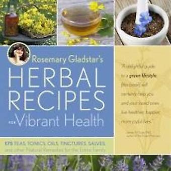 Rosemary Gladstars växtbaserade recept för levande hälsa - 175 teer - Ton