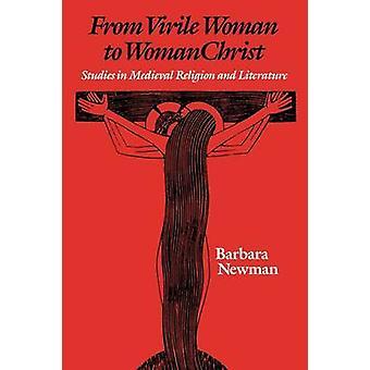 Från viril kvinna till Womanchrist - studier i medeltida Religion och Li