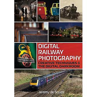 Digital Railway Photography - Creative Techniques and the Digital Dark