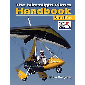 Microlight Pilot's Handbook (8nde edition) av Brian Cosgrove - 9781847