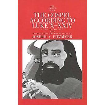 Das Evangelium nach Lukas X-XXIV durch Joseph A. Fitzmyer - Joseph A.