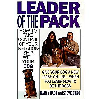 Der Rudelführer: wie Sie Kontrolle über Ihre Beziehung mit Ihrem Hund zu nehmen