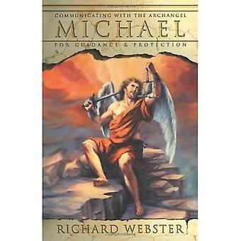 Michael: Communiceren met de aartsengel voor begeleiding en bescherming