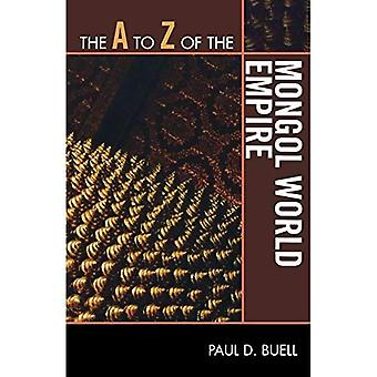 The A to Z of the Mongol World Empire (The A to Z Guide Series)