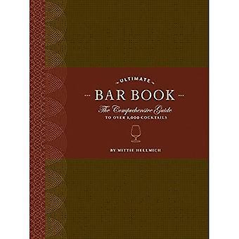 Den ultimata Bar boka: Den omfattande guiden till över 1000 Cocktails