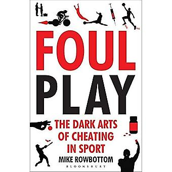 Foul Play: Svartkonster av fusk i Sport