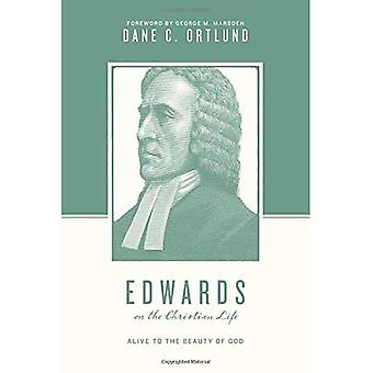 Edwards on the Christian Life (Theologians on the Christian Life)