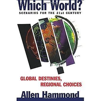Quale mondo? : Scenari per il XXI secolo