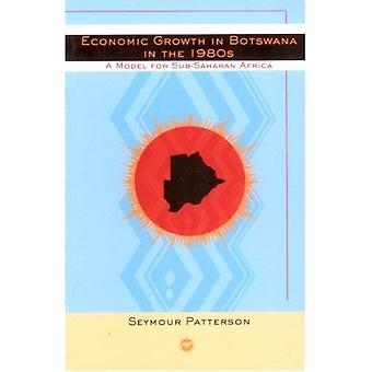 Economic Growth in Botswana in the 1980s: A Model for Sub-Saharan Africa