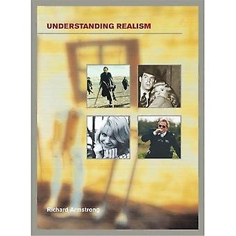 Understanding Realism (Understanding the Moving Image)