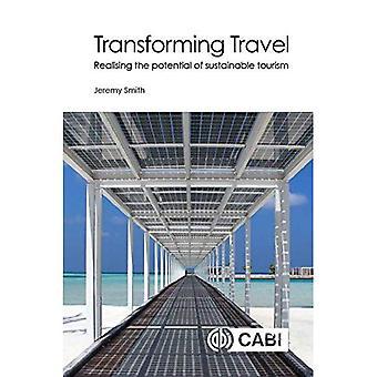 Omvandla resor: Att förverkliga möjligheterna för hållbar turism