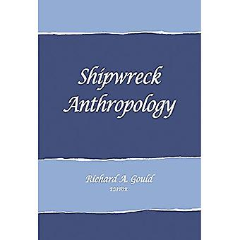 Shipwreck Anthropology (School for Advanced Research Advanced Seminar)