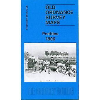 Peebles 1906: Peeblesshire Sheet 13.06 (Old O.S. Maps of Peeblesshire)