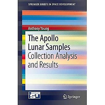 The Apollo Lunar Samples: Collection Analysis and Results: 2017 (SpringerBriefs in Space Development)