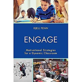 Engage: Motivational Strategies for a Dynamic Classroom