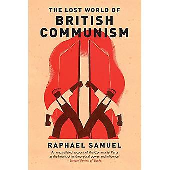 Die verlorene Welt der britischen Kommunismus von Raphael Samuel - 9781784780418