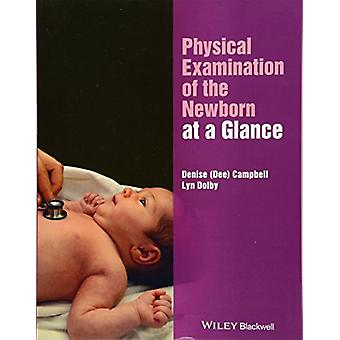 Physical Examination of the Newborn at a Glance by Denise Campbell -