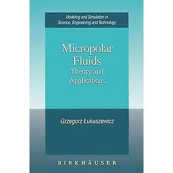 Micropolar Flüssigkeiten Theorie und Anwendungen von Lukaszewicz & Grzegorz