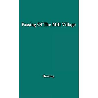 Passing of the Mill Village Revolution in a Southern Institution by Herring & Harriet Laura
