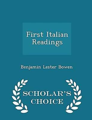 First Italian Readings  Scholars Choice Edition by Bowen & Benjamin Lester
