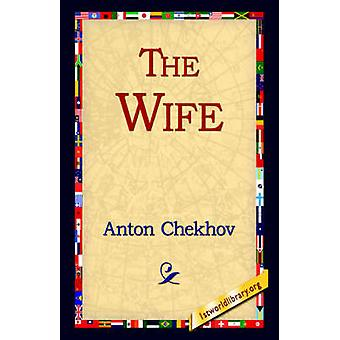 The Wife by Chekhov & Anton