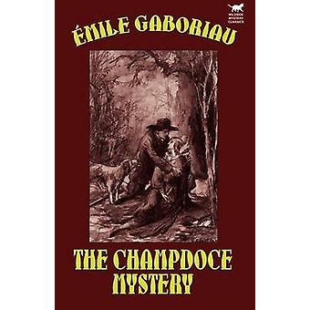 Das Geheimnis der Champdoce von Gaboriaus & Emile