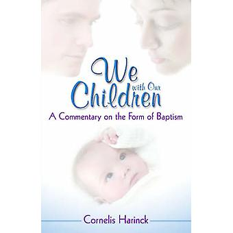 We with Our Children by Harinck & Cornelis