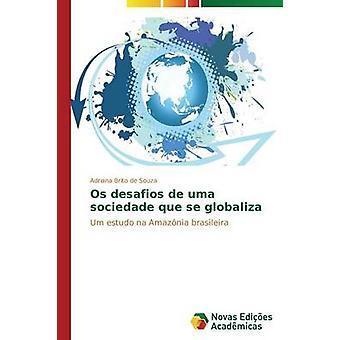 OS desafios de uma sociedade que se globaliza door Brito de Souza Adriana