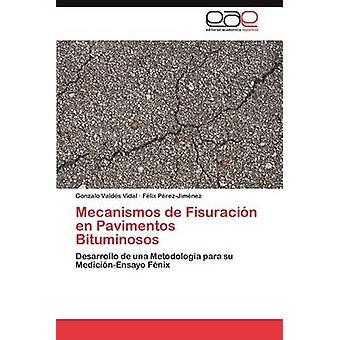 Mecanismos de Fisuracion de Pavimentos Bituminosos von Valds Vidal & Gonzalo