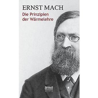 Die Prinzipien Der Warmelehre by Mach & Ernst
