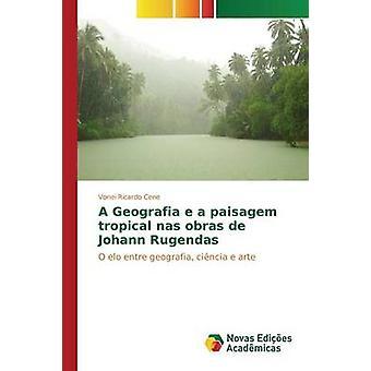 Una Geografia e un paisaje tropical nas obras de Johann Rugendas por cena Vonei Ricardo