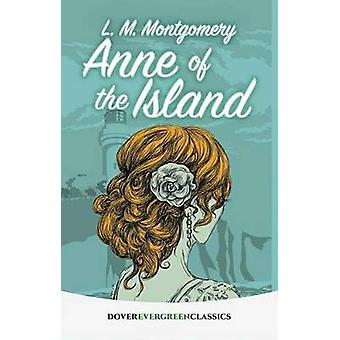 Anne of the Island by  -L.M. Montgomery - 9780486814278 Book