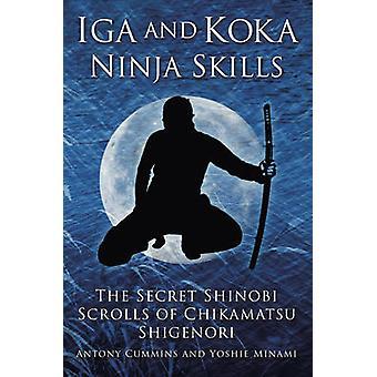 Iga and Koka Ninja Skills - The Secret Shinobi Scrolls of Chikamatsu S