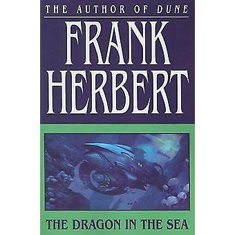 The Dragon in the Sea by Frank Herbert - 9780765317742 Book