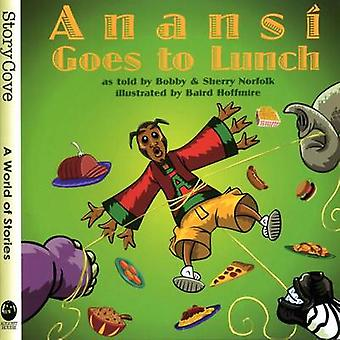 Anansi Goes to Lunch by Bobby Norfolk - Sherry Norfolk - Baird Hoffmi