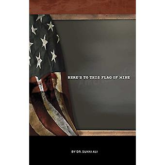 Here's to This Flag of Mine by Sunni Ali - 9780910030281 Book