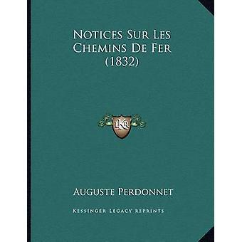 Notices Sur Les Chemins de Fer (1832) by Auguste Perdonnet - 97811673