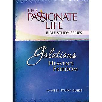 Galatians - Heaven's Freedom - 10-Week Study Guide by Dr. Brian Simmon