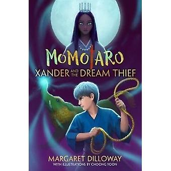 Momotaro - Xander And The Dream Thief - Xander and the Dream Thief by M