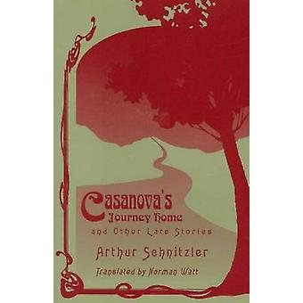 Casanova's Journey Home - And Other Late Stories by Arthur Sehnitzler
