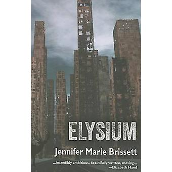 Elysium by Jennifer Marie Brissett - 9781619760530 Book