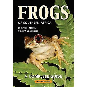 Frogs of Southern Africa - A Complete Guide - 9781775845447 Book